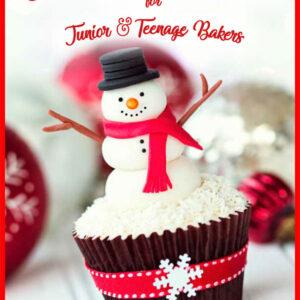 Christmas Baking Book for Junior & Teenage Bakers